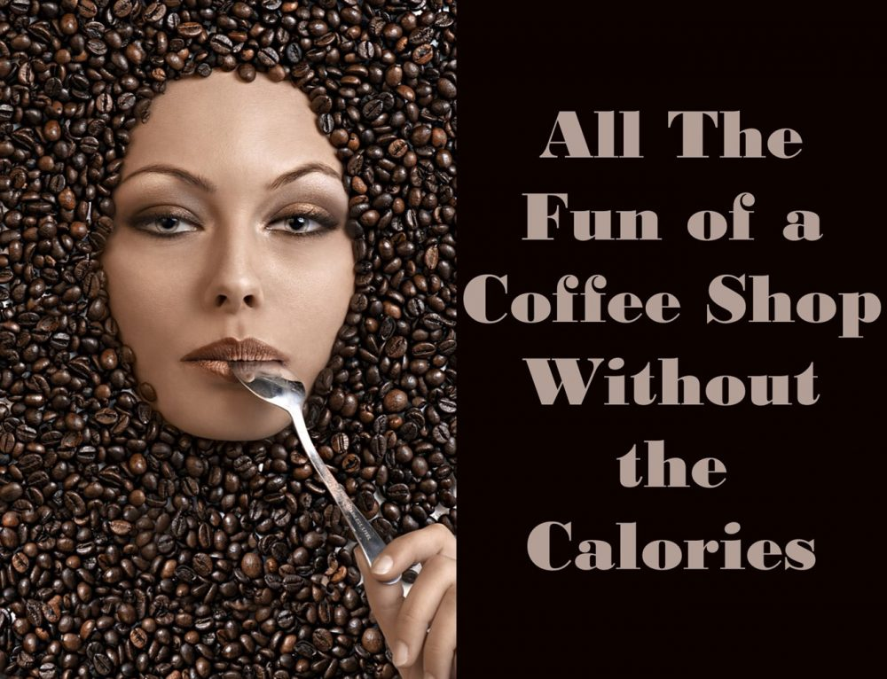All The Fun of a Coffee Shop Without the Calories
