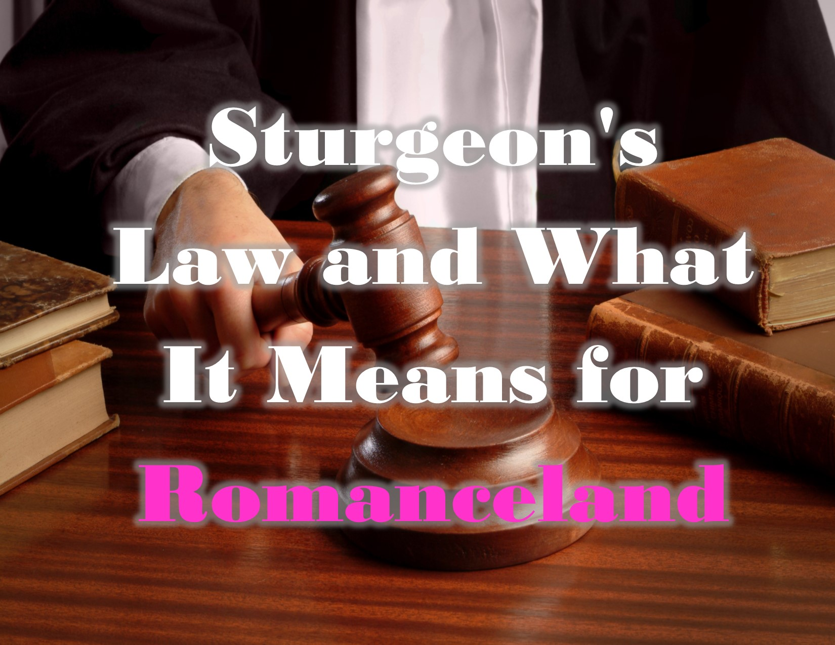 Sturgeon's Law and What It Means for Romanceland