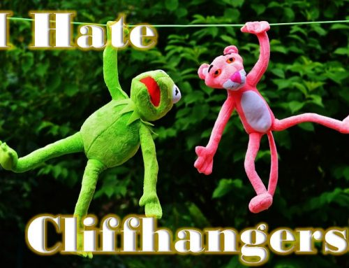 I Hate Cliffhangers!